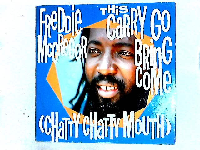 This Carry Go Bring Come (Chatty Chatty Mouth) / Flirty Flirty Riddim 12in By Freddie McGregor