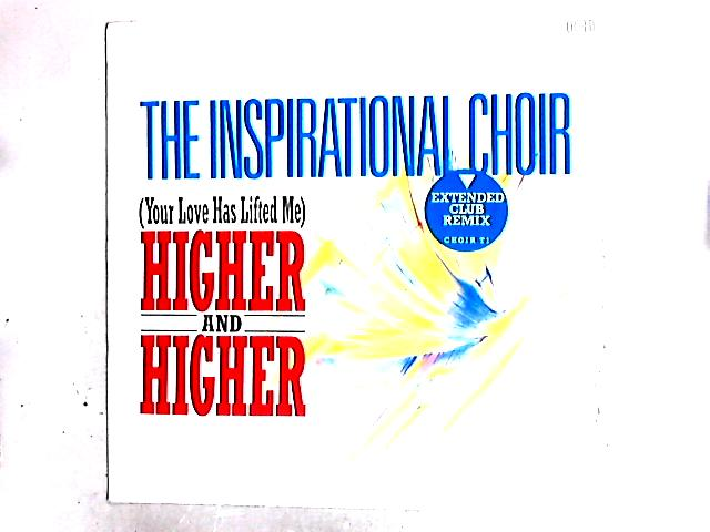 (Your Love Has Lifted Me) Higher And Higher 12in by The Inspirational Choir