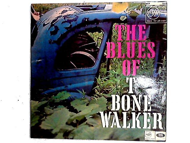 The Blues Of T-Bone Walker Comp by T-Bone Walker