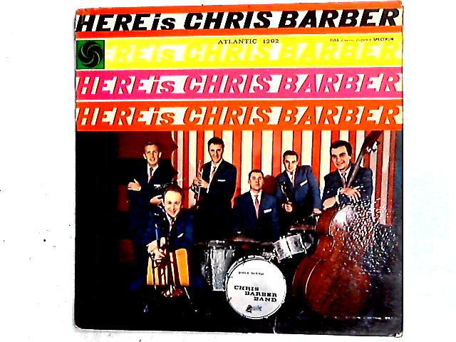 Here Is Chris Barber LP By Chris Barber's Jazz Band