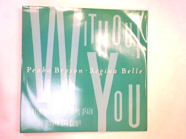 Without You (Love Theme From Leonard Pt 6) 12in 1st By Peabo Bryson & Regina Belle