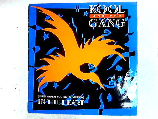 (When You Say You Love Somebody) In The Heart 12in by Kool & The Gang