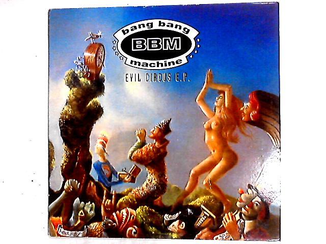 Evil Circus E.P. 12in by Bang Bang Machine