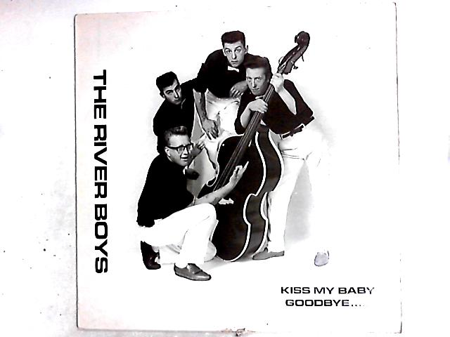 Kiss My Baby Goodbye.....LP by The River Boys