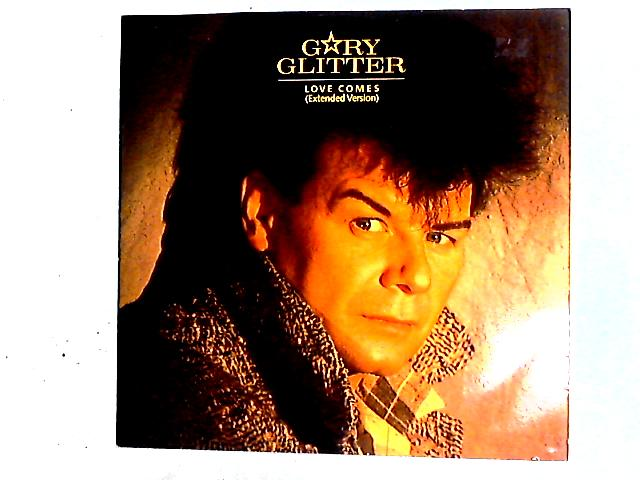 Love Comes 12in by Gary Glitter