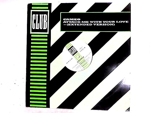 Attack Me With Your Love (Extended Version) 12in by Cameo