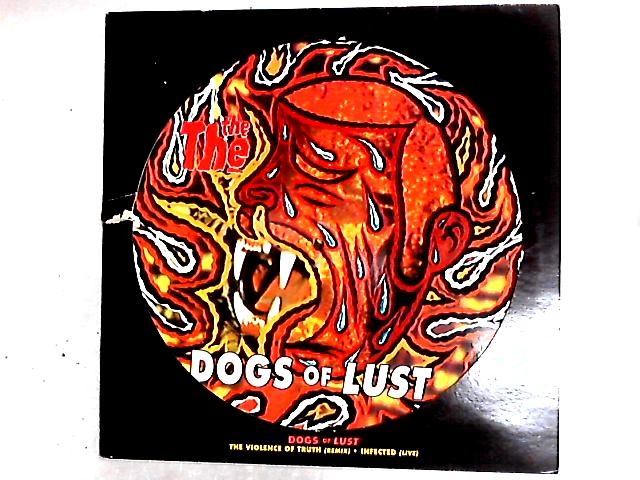 Dogs Of Lust 12in Pic Disc by The The