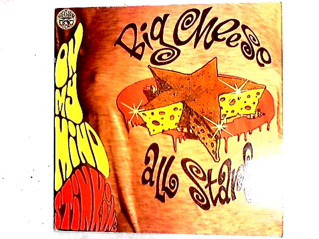 On My Mind / Stinking 12in by The Big Cheese All Stars