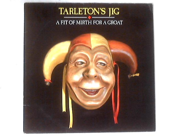 A Fit Of Mirth For A Groat LP by Tarleton's Jig