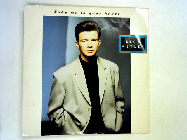 Take Me To Your Heart 12in 1st by Rick Astley