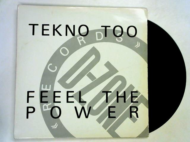 Feeel The Power 12in 1st by Tekno Too