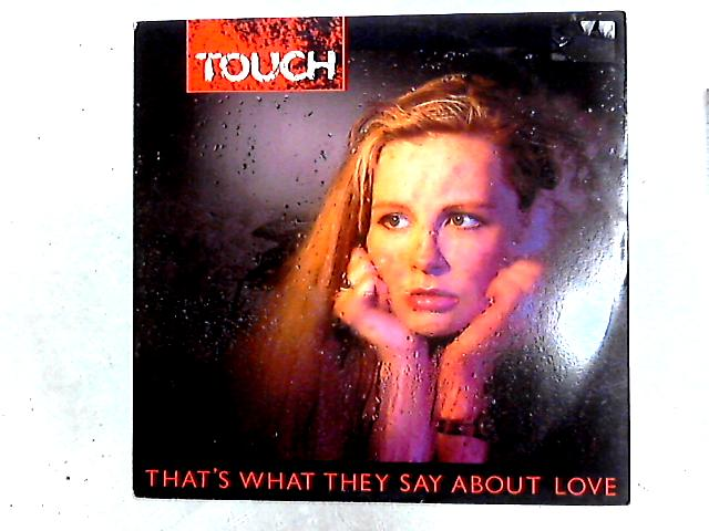 That's What They Say About Love 12in by Touch