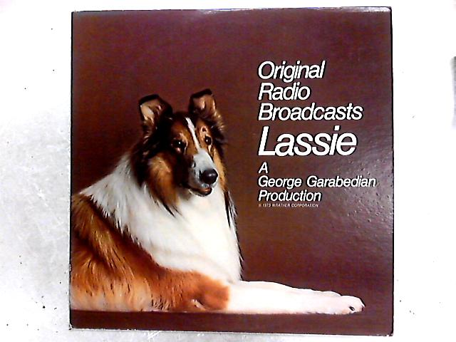 Original Radio Broadcasts - Lassie LP by Various