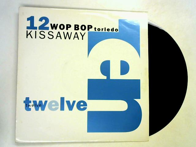 Kissaway 12in by Wop Bop Torledo