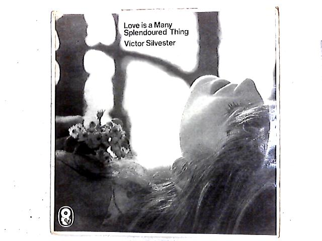 Love Is A Many Splendoured Thing LP by Victor Silvester And His Silver Strings