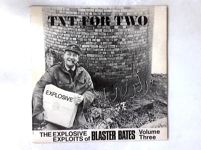 TNT For Two (The Explosive Exploits Of Blaster Bates Volume Three) LP By Blaster Bates