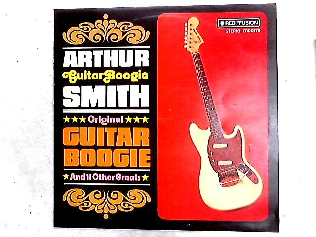 Original Guitar Boogie And 11 Other Greats LP By Arthur Smith