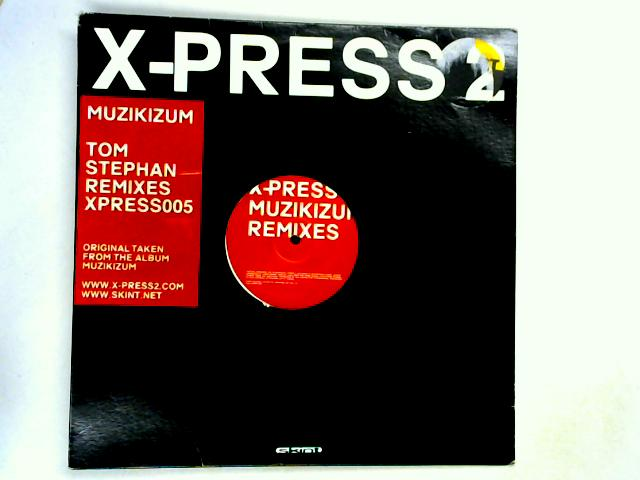 Muzikizum (Tom Stephan Rmxs) 12in 1st by X-Press 2