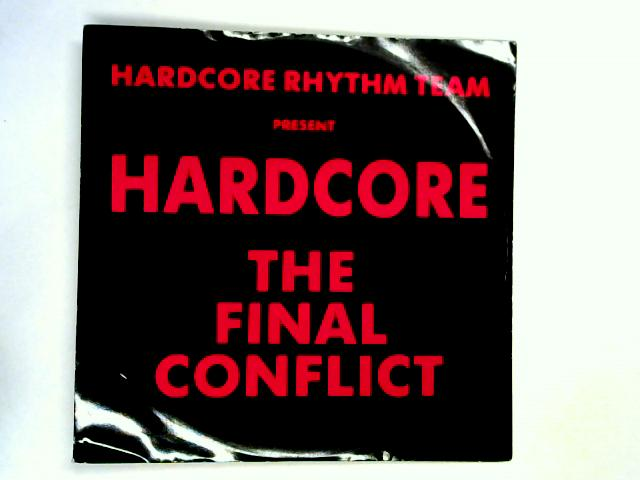 Hardcore - The Final Conflict 12in 1st by Hardcore Rhythm Team