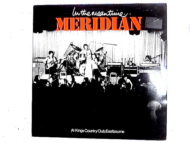 In The Meantime, At Kings Country Club, Eastbourne LP by Meridian