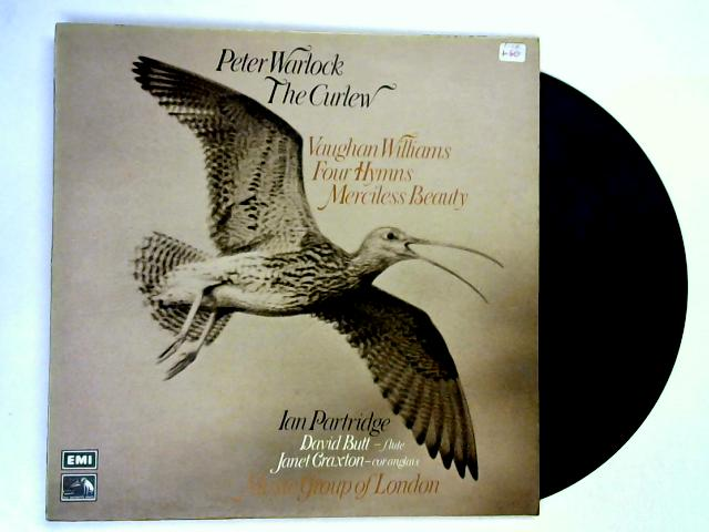 The Curlew / Four Hymns / Merciless Beauty LP By Peter Warlock / Vaughan Williams