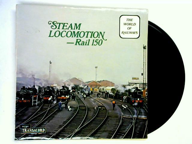 Steam Locomotion - Rail 150 LP 1st by No Artist