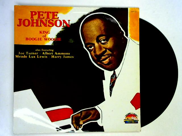King Of Boogie Woogie LP By Pete Johnson