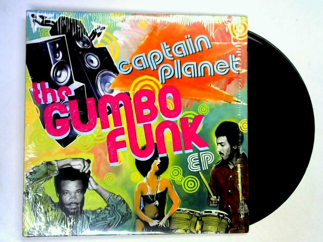 The Gumbo Funk EP 12in by Captain Planet