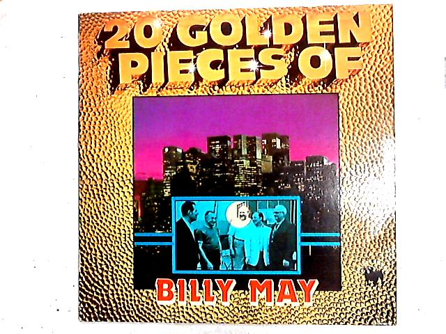 20 Golden Pieces Of Bill May Comp By Billy May And His Orchestra