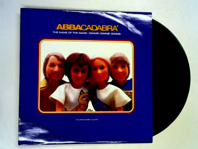 The Name Of The Game / Gimme! Gimme! Gimme! 12in by Abbacadabra