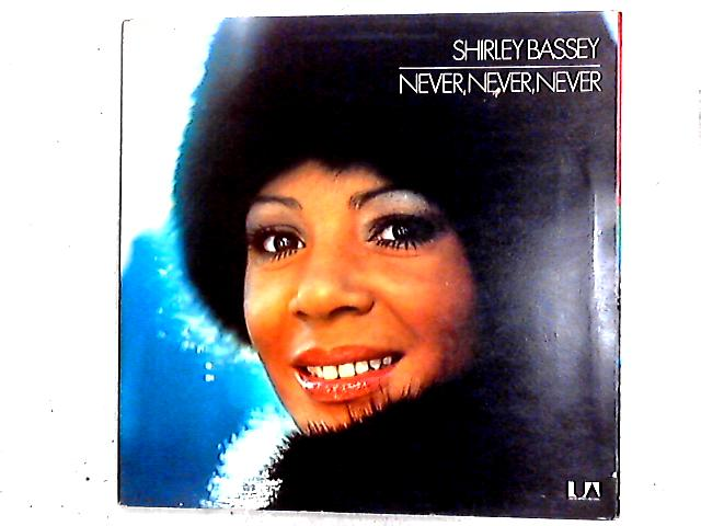 Never,Never,Never LP by Shirley Bassey