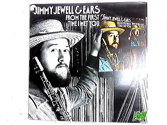 From The First Time I Met You LP by Jimmy Jewell & Ears