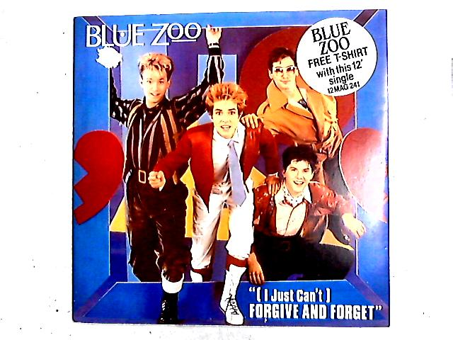 (I Just Can't) Forgive And Forget 12in by Blue Zoo