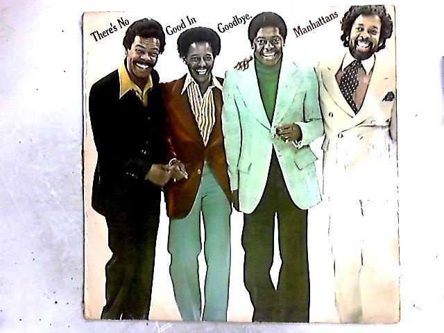 There's No Good In Goodbye LP by Manhattans