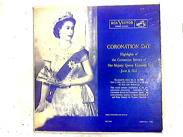 Coronation Day: Highlights Of The Coronation Service Of Her Majesty Queen Elizabeth Ii, June 2, 1953 LP by Queen Elizabeth II