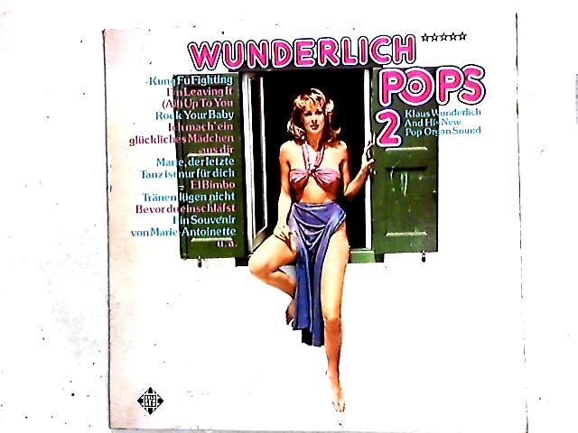 Wunderlich Pops 2 (Klaus Wunderlich And His New Pop Organ Sound) LP by Klaus Wunderlich