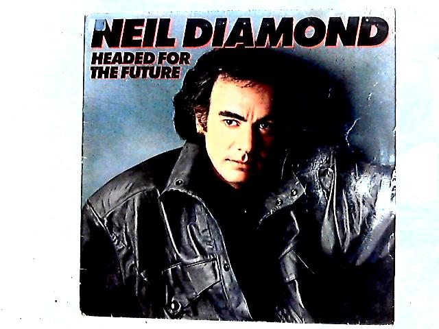 Headed For The Future LP by Neil Diamond