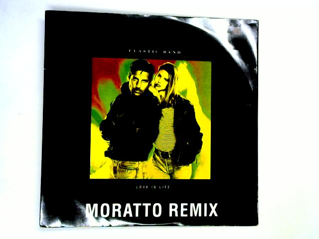 Love Is Life (Moratto Remix) 12in by Elastic Band