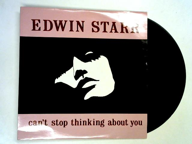 Can't Stop Thinking About You 12in 1st by Edwin Starr