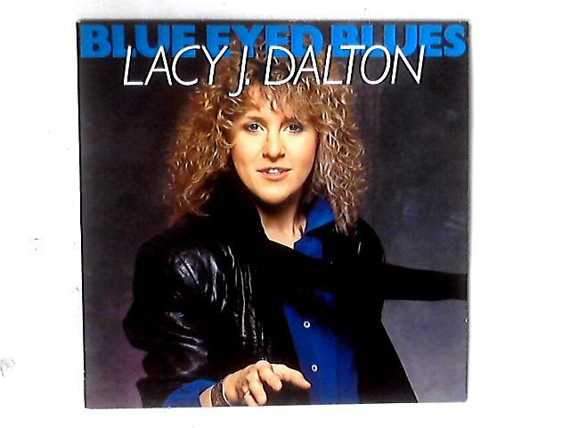 Blue Eyed Blues LP By Lacy J. Dalton