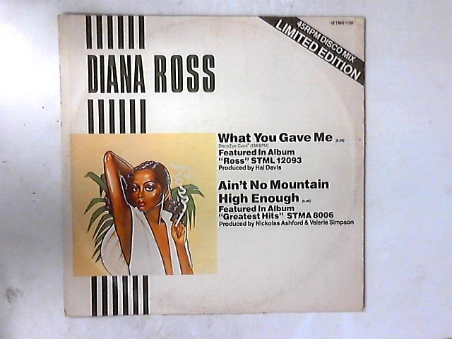 What You Gave Me / Ain't No Mountain High Enough 12in by Diana Ross