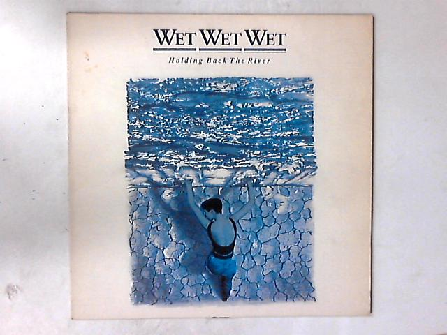 Holding Back The River LP by Wet Wet Wet