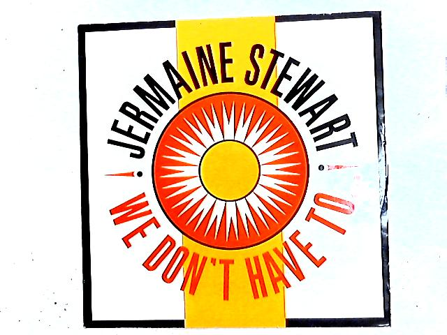 We Don't Have To... 12in by Jermaine Stewart
