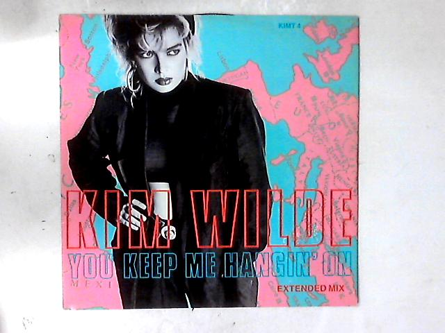 You Keep Me Hangin' On (Extended Mix) 12in by Kim Wilde