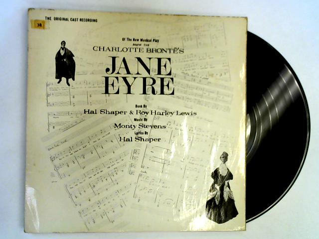 The Original Cast Recording Of The New Musical Play Adapted From Charlotte Brontë's Jane Eyre LP By Monty Stevens / Hal Shaper / Finchley & Friern Barnet Operatic Society