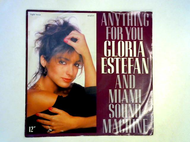 Anything For You 12in 1st By Gloria Estefan & Miami Sound Machine