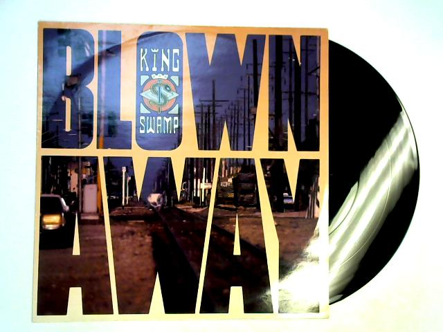 Blown Away 12in 1st by King Swamp