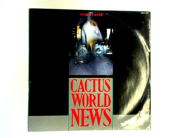 Years Later 12in 1st by Cactus World News