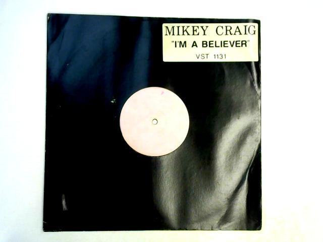 I'm A Believer (Ext.) 12in wl by Michael Craig