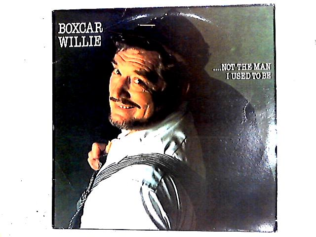 ...Not The Man I Used To Be LP by Boxcar Willie